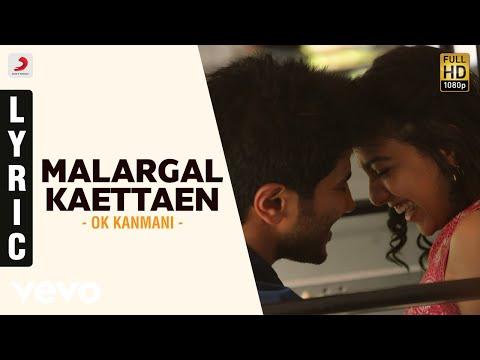OK Kanmani - Malargal Kaettaen Lyric Video | A.R. Rahman, Mani Ratnam - UCTNtRdBAiZtHP9w7JinzfUg