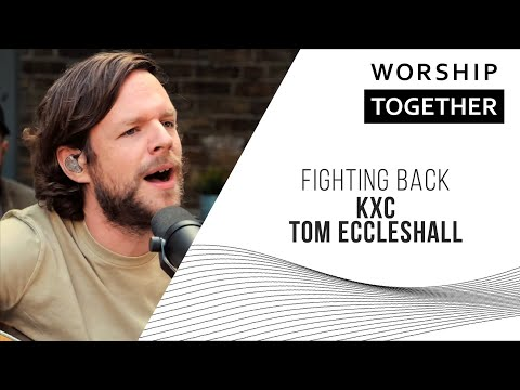 Fighting Back // KXC, Tom Eccleshall // New Song Cafe