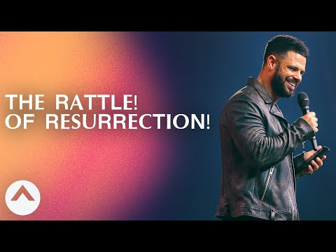THE RATTLE! OF RESURRECTION!  Pastor Steven Furtick  Elevation Church