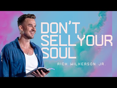 Don't Sell Your Soul  On The Money  Rich Wilkerson Jr.
