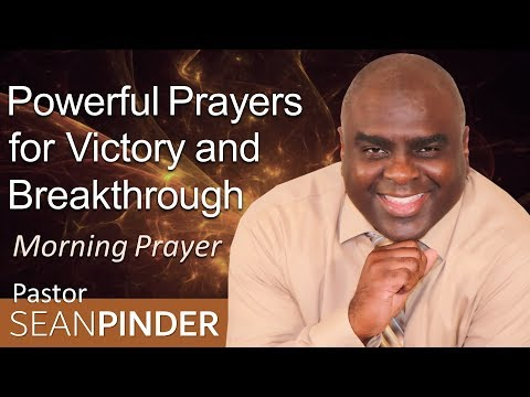 POWERFUL PRAYERS FOR VICTORY AND BREAKTHROUGH - MORNING PRAYER  PASTOR SEAN PINDER (video)