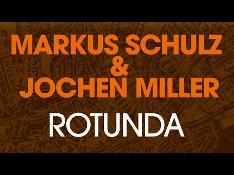 Markus Schulz & Jochen Miller - Rotunda (Original Mix) - default