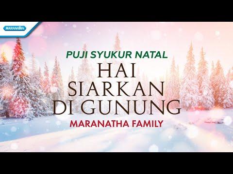 Maranatha Family - Puji Syukur Natal - Hai Siarkan Di Gunung (with lyric)