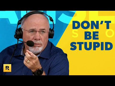 Stupidity Is The Only Reason You're Not Winning Financially (Dave Ramsey Rant)