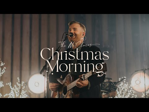 Christmas Morning (Live) - The McClures  Christmas Morning