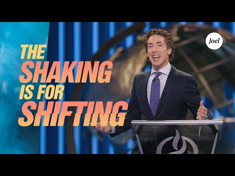 The Shaking Is For Shifting  Joel Osteen