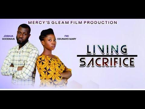 LIVING SACRIFICE  MERCY'S GLEAM FILM PRODUCTION