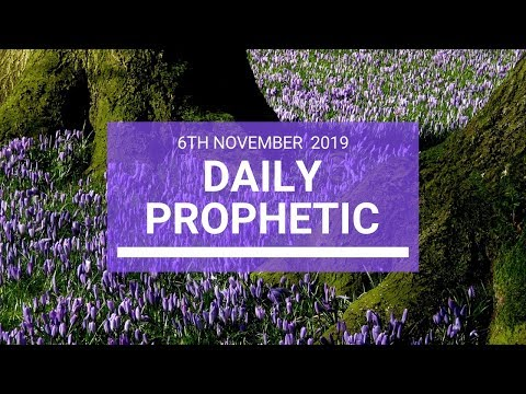 Daily Prophetic 6 November Word 3