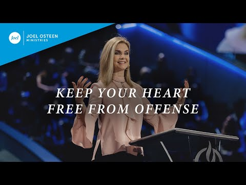 Keep Your Heart Free From Offense  Victoria Osteen