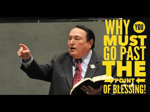 Why You Must Go Past The Point Of Blessing!