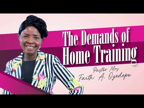 The Demands of Home Training