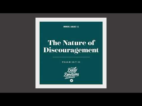 The Nature of Discouragement - Daily Devotion