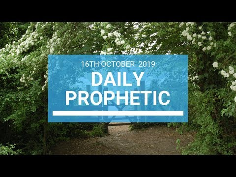 Daily Prophetic 16 October Word 1