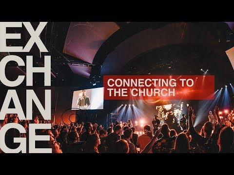 Connecting to the Church  The Exchange 2018