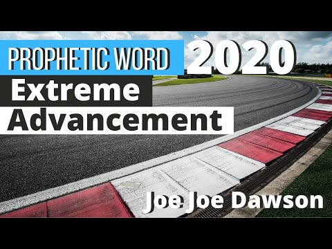 PROPHETIC WORD - Extreme Advancement & Acceleration  Joe Joe Dawson