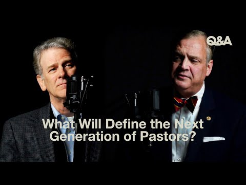 Al Mohler and Bryan Chapell   What Will Define the Next Generation of Pastors?  TGC Q&A