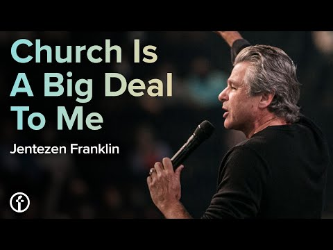 Church Is A Big Deal To Me  Pastor Jentezen Franklin