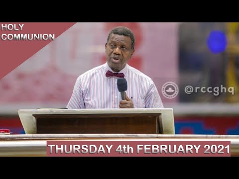 PASTOR E.A ADEBOYE SERMON - RCCG FEBRUARY 2021 HOLY COMMUNION