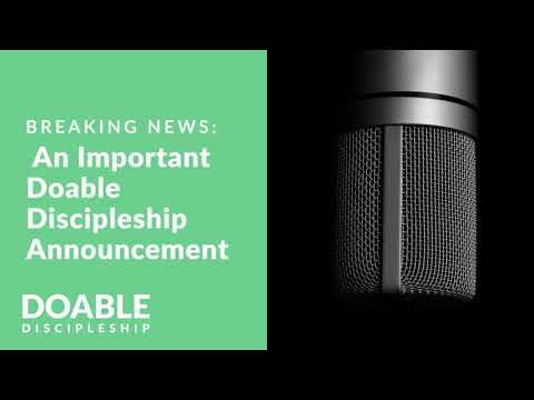Breaking News: An Important Doable Discipleship Announcement