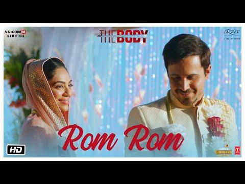 Rom Rom Video   The Body   Rishi K, Emraan H, Sobhita, Vedhika   Sunny, Shamir T, Sameer A,Sandeep M