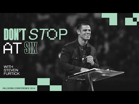 Don't Stop At Six  Steven Furtick  Hillsong Conference 2014