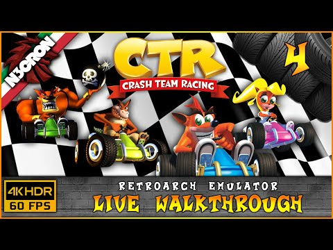 Crash Team Racing (CTR) 🚘 RetroArch 💣 Gameplay ITA #4 ✔️ LIVE WALKTHROUGH [4K 60 FPS]
