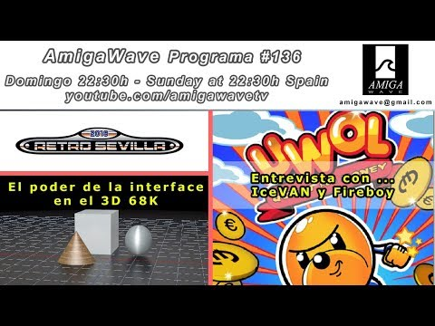 Programa #136 - RetroSevillla 2018, Uwol con IceVAN y Fireboy, El poder de la Inteface en el 3D