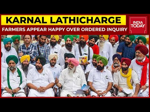 Haryana Farmers Appear To Be Happy Over Decision To Conduct Judicial Inquiry Into Karnal Lathicharge