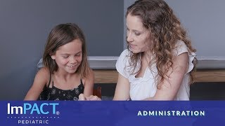 ImPACT Pediatric Test Administration