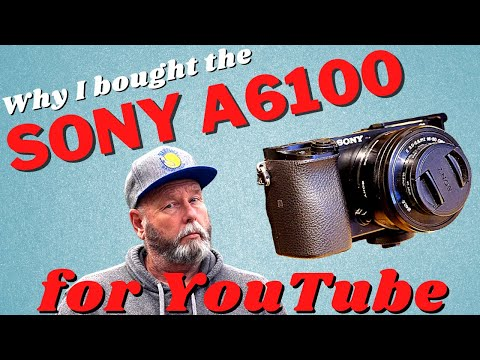 Why I bought the Sony a6100 for my YouTube Channel.