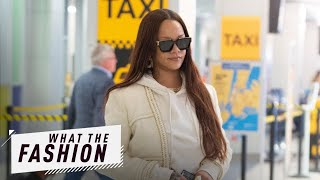 Rihanna's Airport Style Is Anything But Basic | What the Fashion | S2, Ep. 16 | E! News