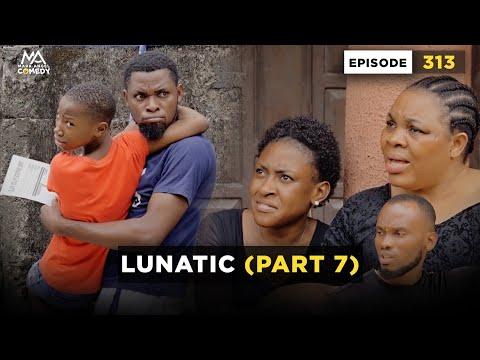 LUNATIC - PART 7 (Mark Angel Comedy)