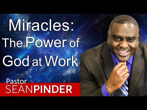 MIRACLES: THE POWER OF GOD AT WORK - BIBLE PREACHING  PASTOR SEAN PINDER
