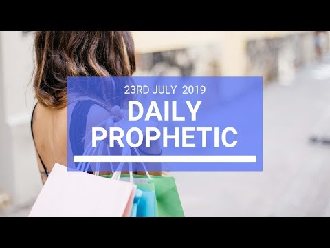Daily Prophetic 23 July 2019 Word 2