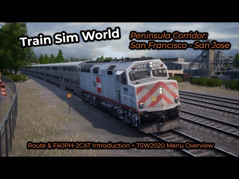 Train Sim Word: Peninsula Corridor San Francisco - San Jose & TSW 2020 Introduction