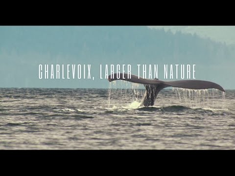Charlevoix - Larger than nature