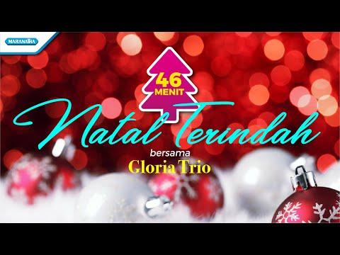 46 Menit Natal Terindah - Gloria Trio (with lyric)