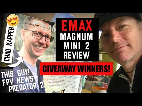 EMAX Magnum Mini 2 Review, Chad Kapper, Giveaway Winners, & FPV NEWS