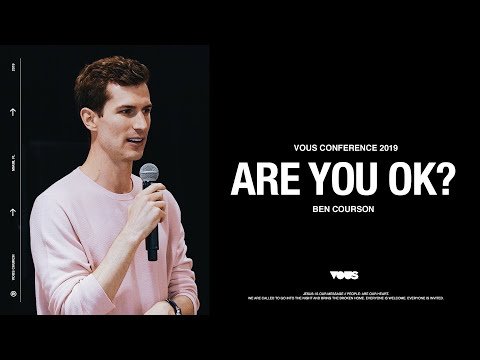 Ben Courson  VOUS Conference 2019: Are You OK?