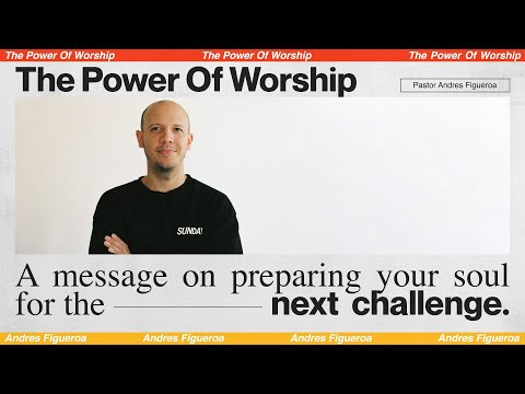 THE POWER OF WORSHIP  Andres Figueroa - MOSAIC:ONLINE