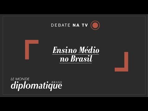 Ensino Médio no Brasil - Programa Le Monde Diplomatique Brasil #25