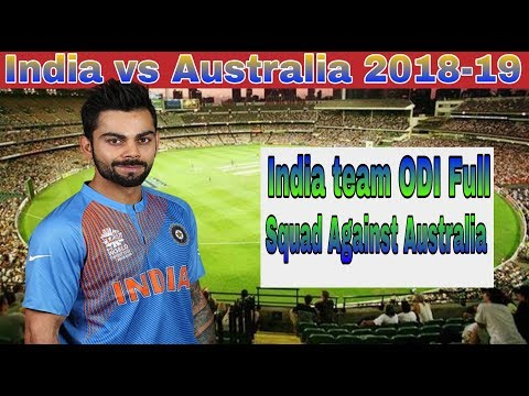 India team ODI full squad against Australia 2018-19 | #indiacrickettv