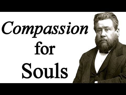 Compassion For Souls - Charles Spurgeon Sermon