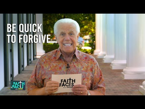 Faith the Facts: Be Quick to Forgive  Jesse Duplantis