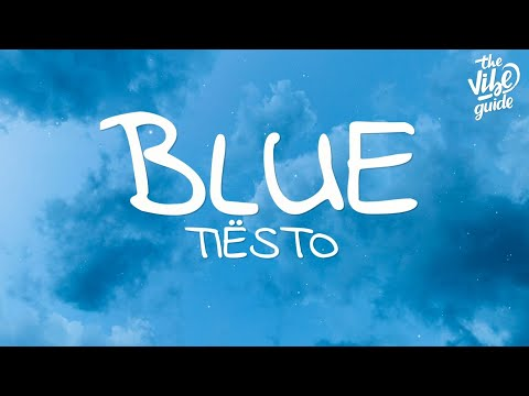 Tiësto - Blue (Lyrics) ft. Stevie Appleton - UCxH0sQJKG6Aq9-vFIPnDZ2A