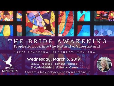 Prophetic Look Into the Bride Awakening -First In the Natural, Then In Supernatural