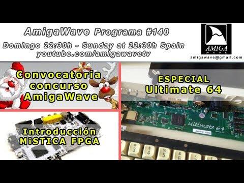 Programa #140 - Convocatoria concurso AmigaWave, introducción a MiSTICA FPGA, Review Ultimate 64