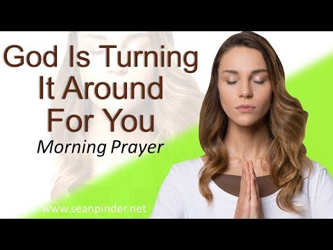 ESTHER 7 - GOD IS TURNING IT AROUND FOR YOU - MORNING PRAYER (video)
