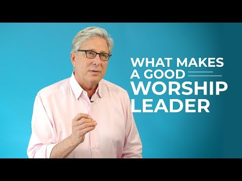 What Makes a Good Worship Leader?