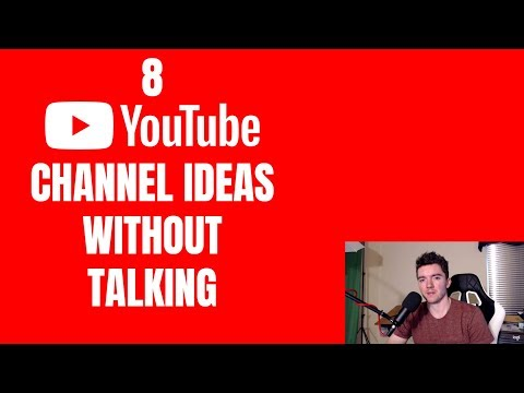 8 YouTube Channel Ideas Without Talking